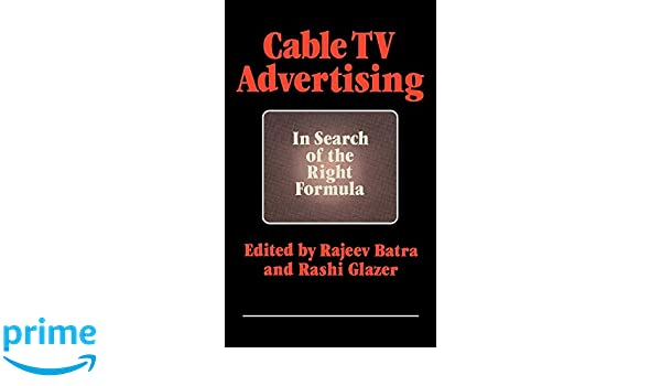 Cable TV Advertising: In Search of the Right Formula