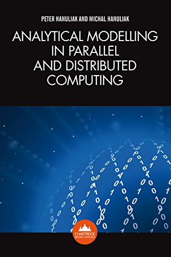 Download Analytical Modelling in Parallel and Distributed Computing Pdf