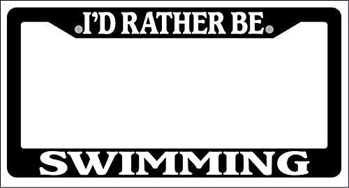 I/'D RATHER BE SWIMMING Metal License Plate Frame