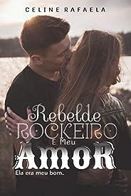 Rebelde Rockeiro e Meu Amor