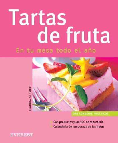 Tartas de frutas en tu mesa todo el ano (Cocina facil)