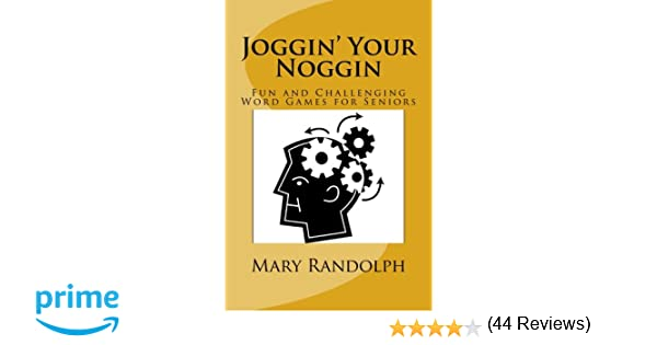 Joggin' Your Noggin: Fun and Challenging Word Games for Seniors ...