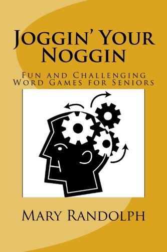Joggin' Your Noggin: Fun and Challenging Word Games for Seniors (Volume 1) -  Mary Randolph, Paperback