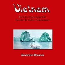Carnet de voyage au Vietnam: Récit de voyage, aquarelles et recettes de cuisine