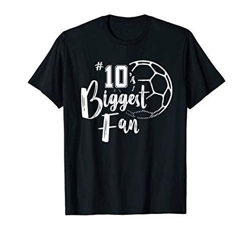 Number 10's Biggest Fan Shirt Soccer Player Mom Dad Family