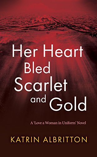 Amazon her heart bled scarlet and gold a love a woman in her heart bled scarlet and gold a love a woman in uniform novel fandeluxe Gallery