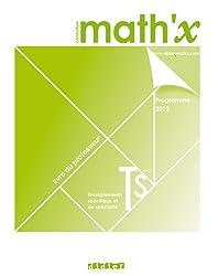 Math'x terminale S édition 2012 spécifique + spécialité - Livre du professeur