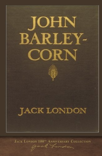 John Barleycorn: 100th Anniversary Collection