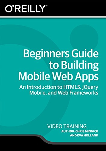 Beginners Guide to Building Mobile Web Apps [Online Code] by Infiniteskills