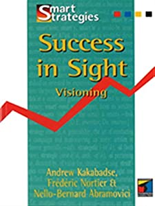 Success in Sight: Visioning (Smart Strategy)