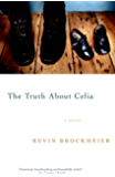 The Truth About Celia (Vintage Contemporaries)