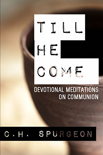 Till He Come: Devotional Meditations on Communion