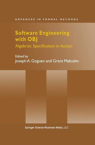 Software Engineering with OBJ: Algebraic Specification in Action (Advances in Formal Methods) by Joseph Goguen