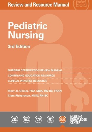 Download Pediatric Nursing Review and Resource Manual, 3rd Edition with Addendum by Mary Jo Gilmer (2013-01-07) PDF