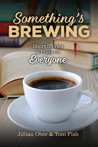 Book Cover: Something's Brewing: Short Stories and Plays for Everyone