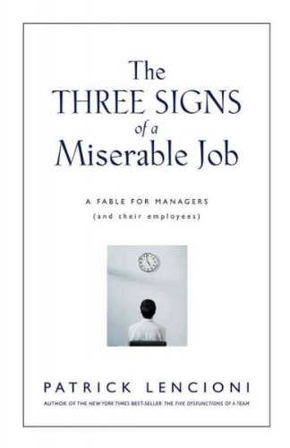 The Three Signs of a Miserable Job: A Fable for Managers (And Their Employees) [Hardcover] [2007] (Author) Patrick Lencioni ebook