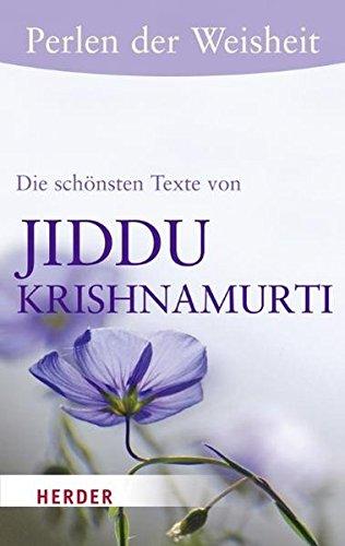 Perlen der Weisheit - Die schönsten Texte von Jiddu Krishnamurti (HERDER spektrum)
