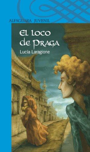 El loco de Praga (Spanish Edition) by [Laragione, Lucía]
