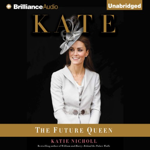 Kate: The Future Queen by Brilliance Audio