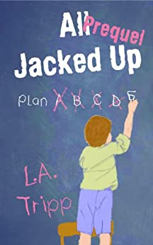 All Jacked Up Short Story (All Jacked Up Series Book 0) by [Tripp, L.A.]
