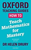 How To Teach Mathematics for Mastery