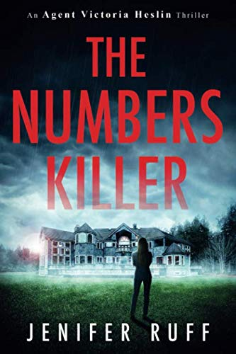 The Numbers Killer (An Agent Victoria Heslin Thriller)