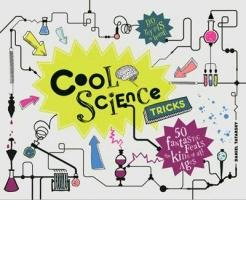 Cool Science Tricks: 50 Fantastic Feats for Kids of All Ages (Hardback) - Common