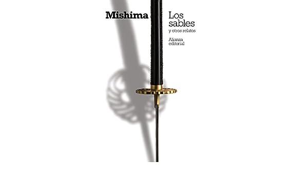Amazon.com: Los sables y otros relatos (El Libro De Bolsillo - Bibliotecas De Autor - Biblioteca Mishima) (Spanish Edition) eBook: Yukio Mishima, ...