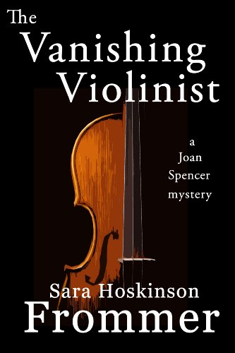 The Vanishing Violinist (A Joan Spencer Mystery)