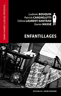 Enfantillages, Laurent-Santran, Céline