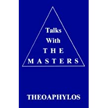 Talks with the Masters: Theoaphylos