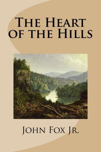 Heart of the Hills by John Fox, Jr.