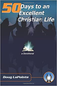 50 Days to an Excellent Christian Life: A Devotional