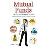 Mutual Funds-Ladder To Wealth Creation