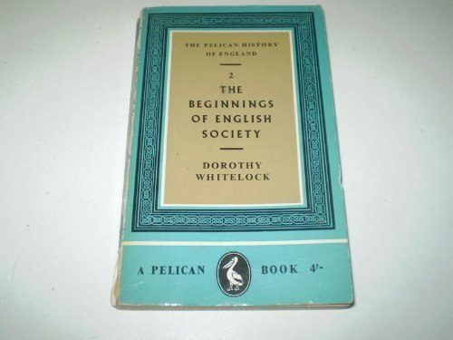 The Pelican History of England: The Beginnings of English Society
