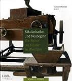 Säkularisation und Neubeginn : Die Kultur der Klöster in Westfalen, Wemhoff, Matthias and LWL-Landesmuseum für Klosterkultur Staff, 3795419638