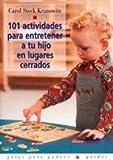 101 Actividades Para Entretener a Tu Hijo en Lugares Cerrados (101 Activities for Kids in Tight Spaces), Carol Stock Kranowitz and Carol Stock, 8449305683