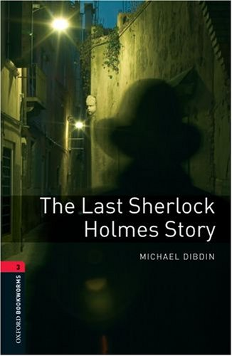 The Last Sherlock Holmes Story (Oxford Bookworms Library)