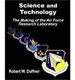 img - for [ Science and Technology: The Making of the Air Force Research Laboratory ] By Duffner, Robert W ( Author ) [ 2002 ) [ Paperback ] book / textbook / text book