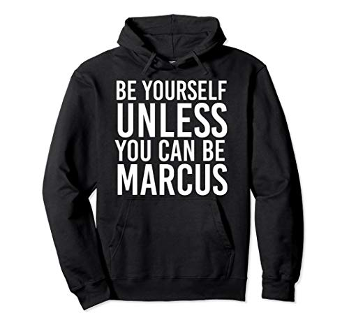 BE YOURSELF UNLESS YOU CAN BE MARCUS Funny Christmas Gift ()