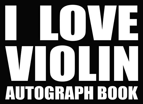 I Love Violin - Autograph Book: 50 Signature Slots - Notebook for School Clubs and Social Groups