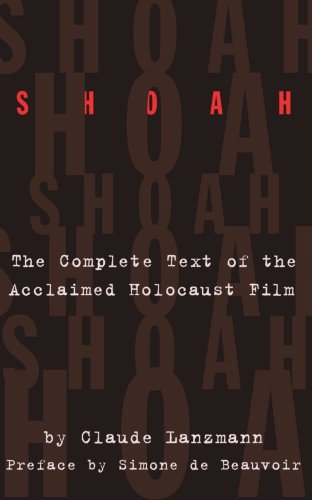Shoah: The Complete Text Of The Acclaimed Holocaust Film