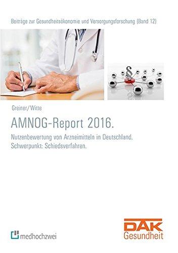 AMNOG-Report 2016. (Beiträge zur Gesundheitsökonomie und Versorgungsforschung)