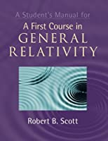 A Student's Manual for A First Course in General Relativity Front Cover