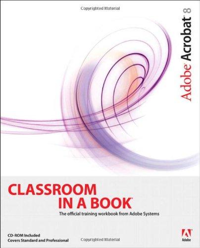 Adobe Acrobat 8 Classroom in a Book -