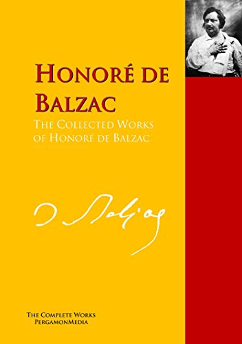 The Collected Works of Honoré de Balzac: The Complete Works PergamonMedia (Highlights of World Literature)
