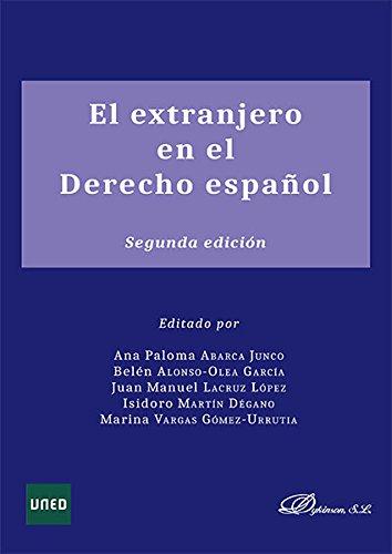 Descargar Libro El Extranjero En El Derecho Español. Ana Paloma Abarca Junco