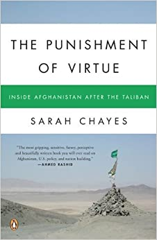 Book The Punishment of Virtue: Inside Afghanistan After the Taliban by Chayes, Sarah(June 26, 2007)