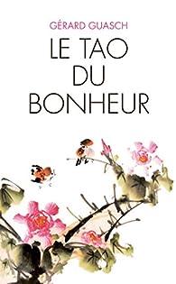 Le Tao du bonheur par Gérard Guasch