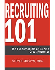 Recruiting 101: The Fundamentals of Being a Great Recruiter